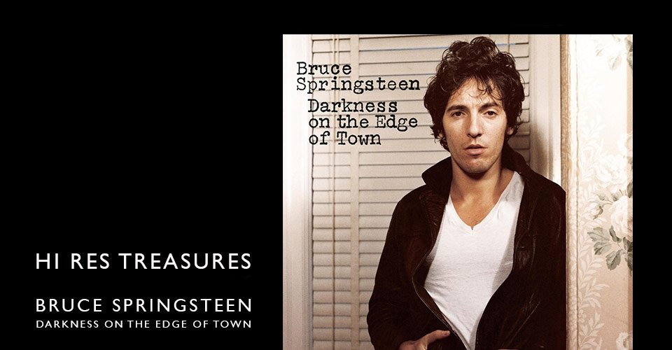 Hi Res Treasures: Bruce Springsteen - Darkness On the Edge of Town