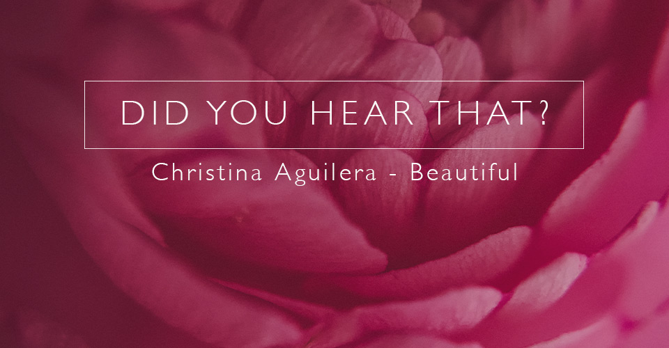 Did You Hear That? Christina Aguilera - Beautiful