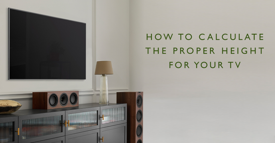 How To Calculate the Proper Height for Your Television
