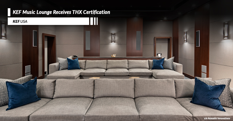 KEF Music Lounge Theater Obtains THXⓇ Certification