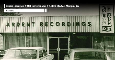 Studio Essentials - Hot Buttered Soul and Ardent Studios