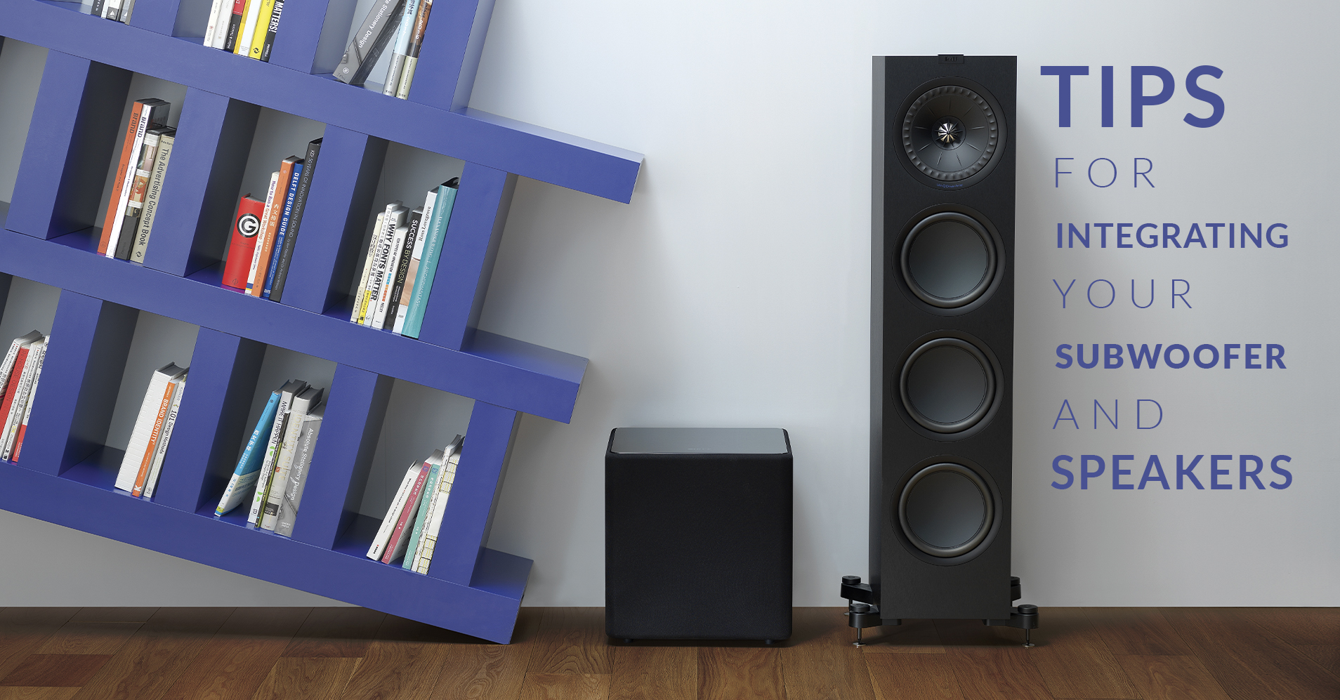 Tips For Integrating Your Speakers and Subwoofer
