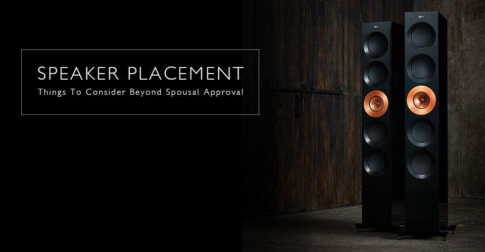 Speaker Placement: 10 Things To Consider Beyond Spousal Approval