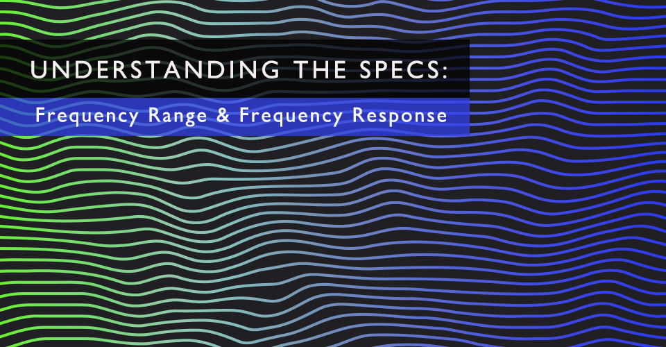 Frequency Range and Frequency Response