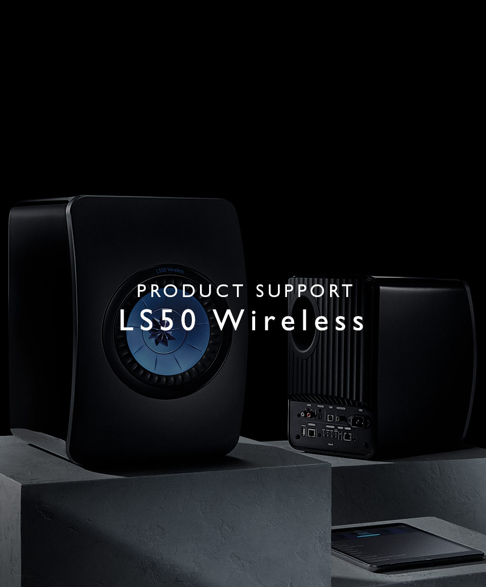 KEF LS50 Wireless Product Support and Downloads