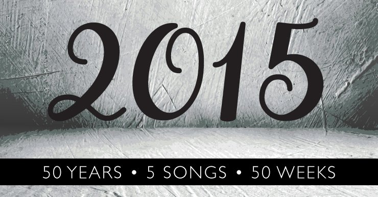 50 Years - 5 Songs - Fifty Weeks: 2015